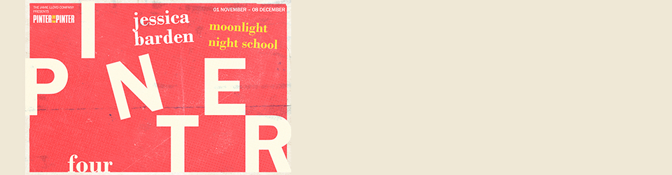 Pinter Four: Moonlight / Night School