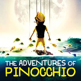 The Adventures of Pinocchio Tickets   Theatre Box Office